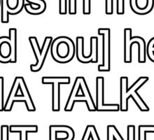 Wanna talk about bands Shirt Sticker