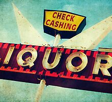 Check Cashing And Liquor Retro Sign by Honey Malek