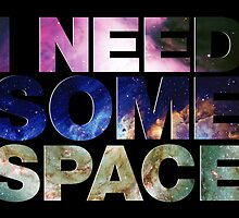 I Need Some Space by Surpryse
