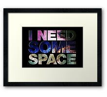 I Need Some Space Framed Print