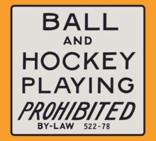 Ball and Hockey Playing Prohibited by DenizenTO