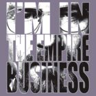 The Empire Business by FullBlownShirts