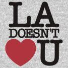 LA Doesn't Heart (Love) U by ottou812