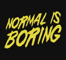 Normal is Boring Kids Clothes