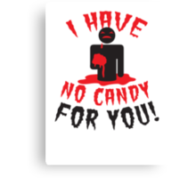 HALLOWEEN Funny I have no CANDY for you zombie with brains Canvas Print