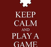 Keep Calm and Play a Game by Jemma Baalham