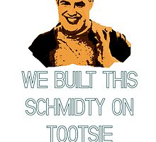We Built this Schmidty by HWilso
