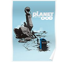 PLANET OF THE OOD Poster