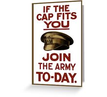 If The Cap Fits You -- Join The Army Greeting Card