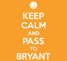 Keep Calm and pass to Bryant by aizo