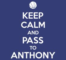 Keep Calm and Pass to Anthony by aizo