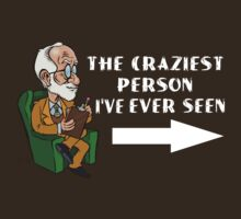 The Craziest person I ever seen  by DanDav