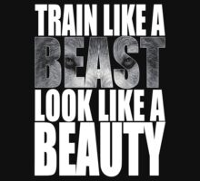 Train Like A Beast by FullBlownShirts