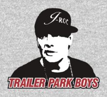 J ROC - Trailer Park Boys by derP