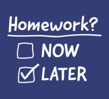 Homework Now or Later by trends