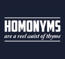 Homonyms are a reel waist of thyme by trends