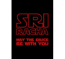 Sriracha May The Sauce Be With You Photographic Print