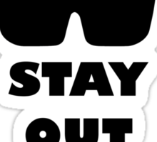 Stay out Sticker