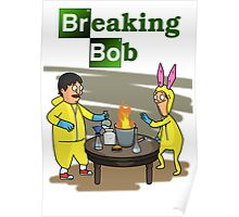 Breaking Bob - Bob's Burgers/Breaking Bad Crossover Poster