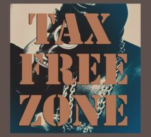 ' Tax Free Zone ' by Love Through The Lens