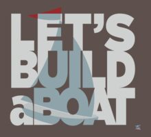 Let's build a boat 2 by lopel