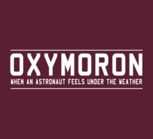 Oxymoron. When an astronaut feels under the weather by trends