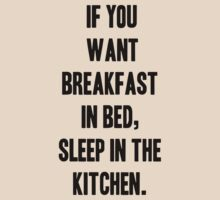 If You Want Breakfast - Bold Text Black by LifeDesigned