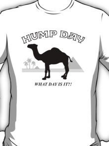 Hump Day! T-Shirt