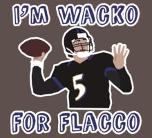 i'm wacko for flacco by nataliebohemian
