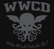 What Would Cthulhu Do? by David Ayala