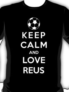 Keep Calm And Love Reus T-Shirt