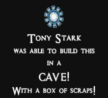 Tony Stark was able to build this in a CAVE! With a box of scraps! by Alexandra Russo