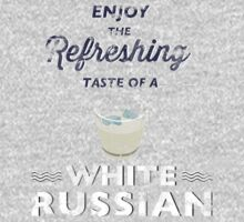 Enjoy the Refreshing Taste of a White Russian by jabbtees