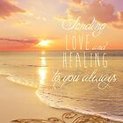 Sending Love and Healing by CarlyMarie