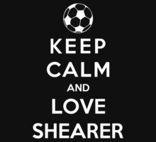 Keep Calm And Love Shearer by Phaedrart