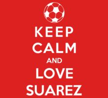 Keep Calm And Love Suarez by Phaedrart