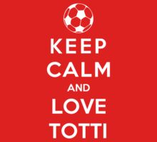 Keep Calm And Love Totti Kids Clothes