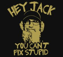 Hey Jack Uncle Si Duck Dynasty by BigMaster