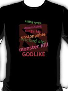 Killstreak! T-Shirt