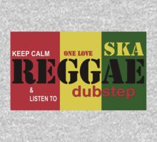 'Keep Calm & Listen To REGGAE ' by Love Through The Lens