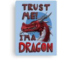 Trust ME! I'm a Dragon! Canvas Print