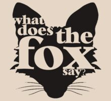 What Does The Fox Say? by flashman