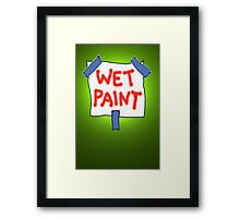 CAUTION don't touch! (wet paint) * Framed Print