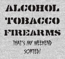 Alcohol, Tobacco & Firearms by Wild-Scorpio