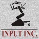 Input Inc by kaptainmyke