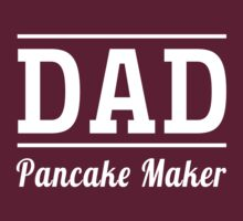 Dad. Pancake Maker by familyman