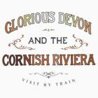 Glorious Devon and the Cornish Riviera by Siegeworks .
