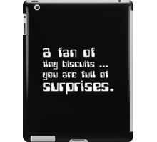 a fan of tiny biscuits iPad Case/Skin