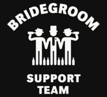 Bridegroom Support Team (Stag Party / White) by MrFaulbaum