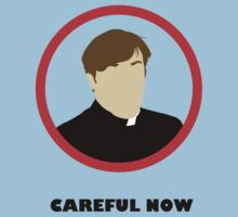 Careful Now - Father Dougal McGuire by DanSoup